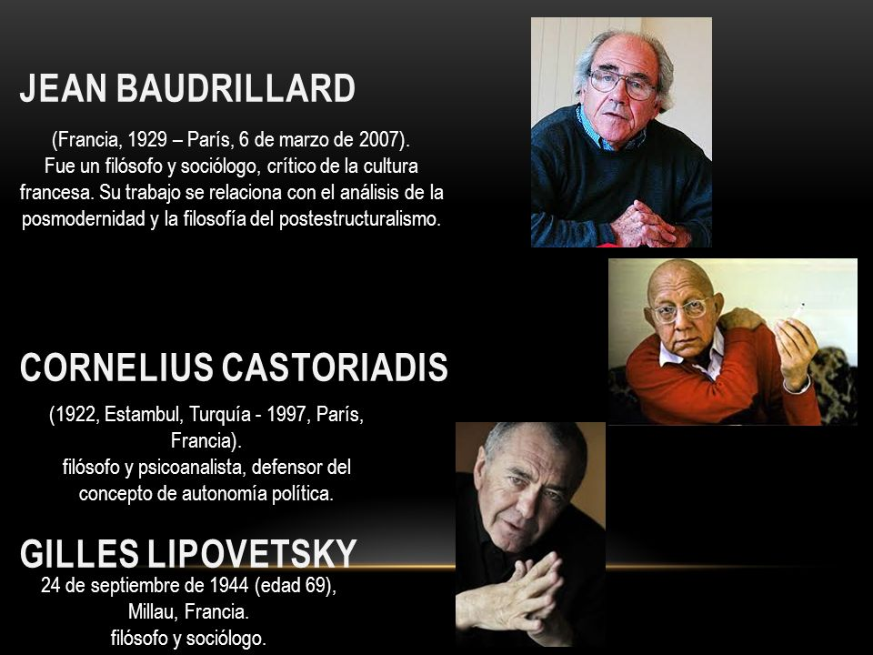 Jean Baudrillard Cornelius Castoriadis Gilles Lipovetsky
