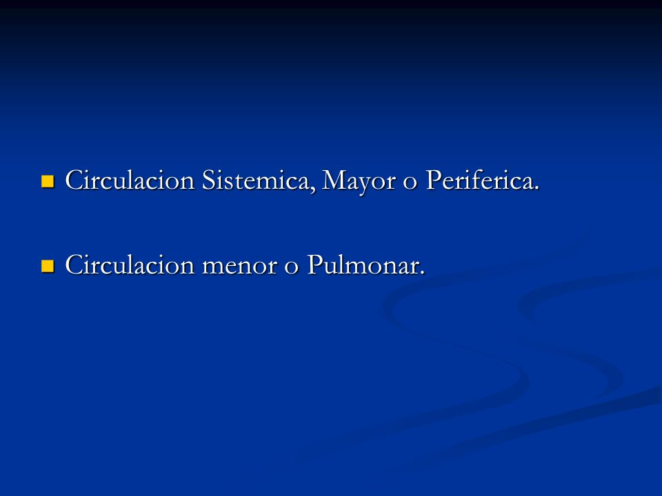 Circulacion Sistemica, Mayor o Periferica.