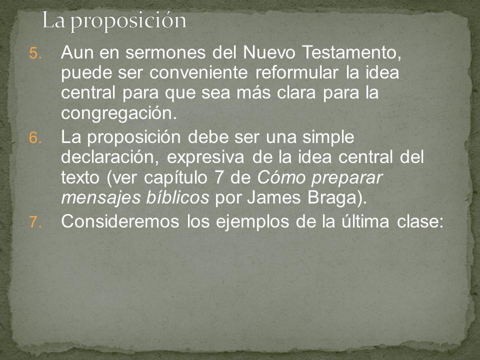 La proposición Aun en sermones del Nuevo Testamento, puede ser conveniente reformular la idea central para que sea más clara para la congregación.