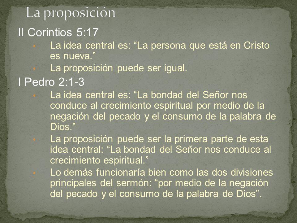 La proposición II Corintios 5:17 I Pedro 2:1-3