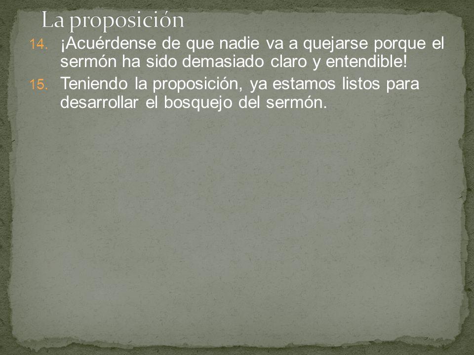 La proposición ¡Acuérdense de que nadie va a quejarse porque el sermón ha sido demasiado claro y entendible!