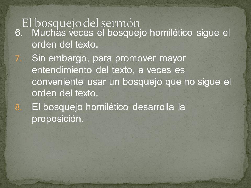 El bosquejo del sermón 6. Muchas veces el bosquejo homilético sigue el orden del texto.
