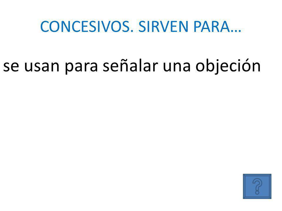CONCESIVOS. SIRVEN PARA…