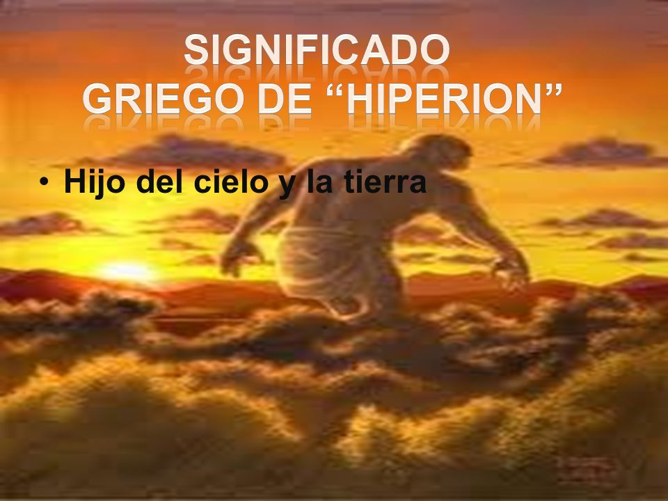 SIGNIFICADO GRIEGO DE HIPERION
