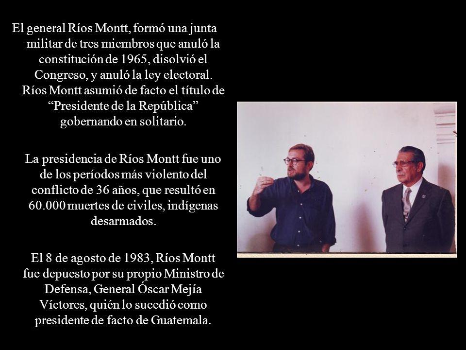 El general Ríos Montt, formó una junta militar de tres miembros que anuló la constitución de 1965, disolvió el Congreso, y anuló la ley electoral. Ríos Montt asumió de facto el título de Presidente de la República gobernando en solitario.