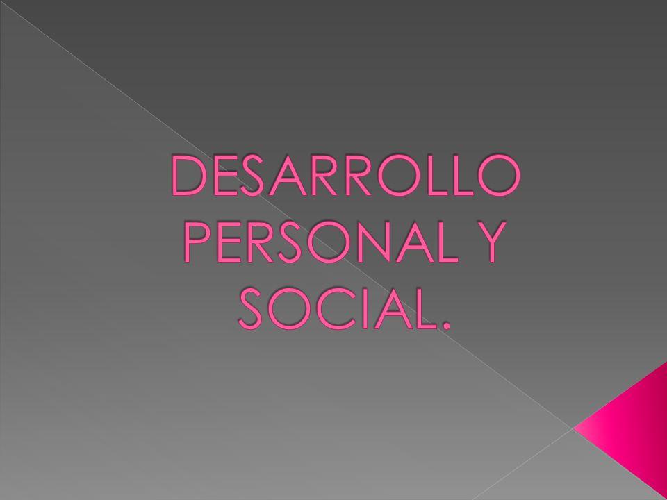 DESARROLLO PERSONAL Y SOCIAL.