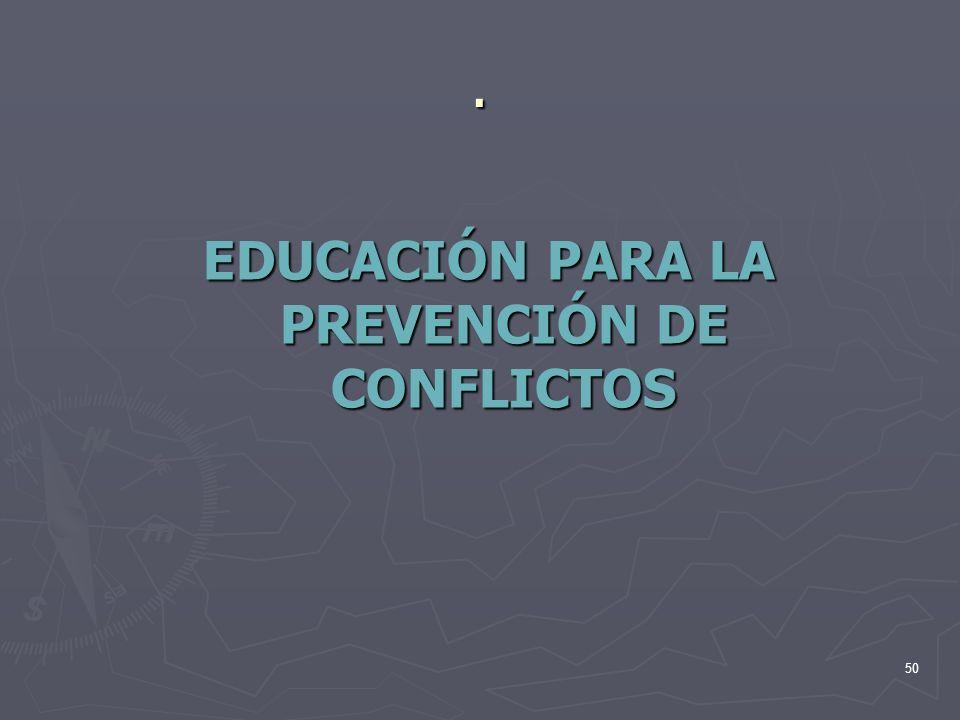 EDUCACIÓN PARA LA PREVENCIÓN DE CONFLICTOS