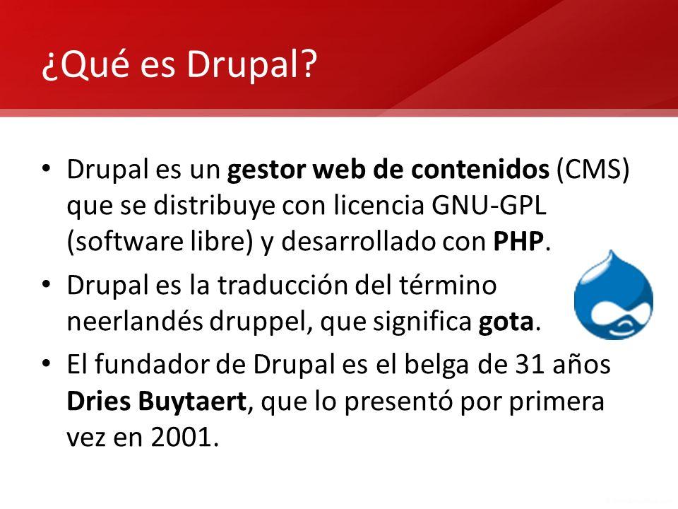 ¿Qué es Drupal Drupal es un gestor web de contenidos (CMS) que se distribuye con licencia GNU-GPL (software libre) y desarrollado con PHP.