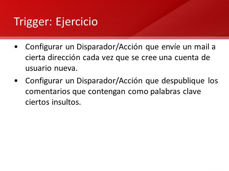 Trigger: Ejercicio Configurar un Disparador/Acción que envíe un mail a cierta dirección cada vez que se cree una cuenta de usuario nueva.