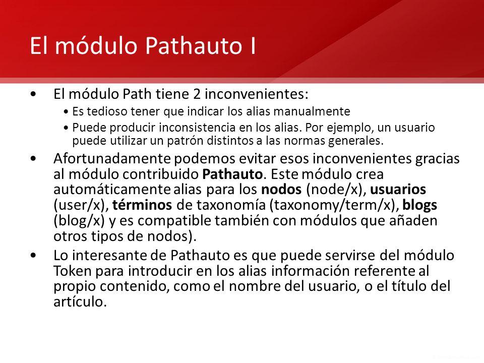 El módulo Pathauto I El módulo Path tiene 2 inconvenientes: