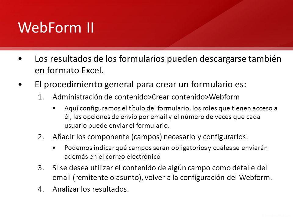 WebForm II Los resultados de los formularios pueden descargarse también en formato Excel. El procedimiento general para crear un formulario es: