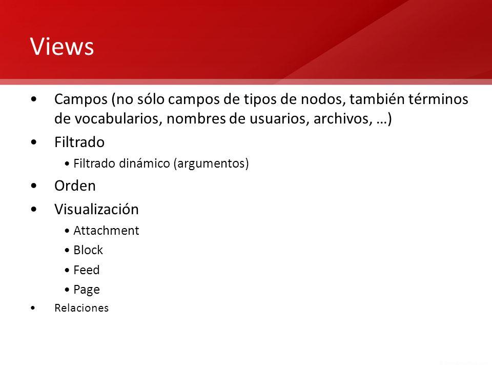 Views Campos (no sólo campos de tipos de nodos, también términos de vocabularios, nombres de usuarios, archivos, …)