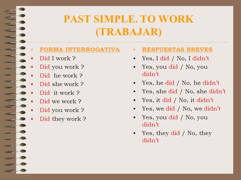PAST SIMPLE. TO WORK (TRABAJAR)