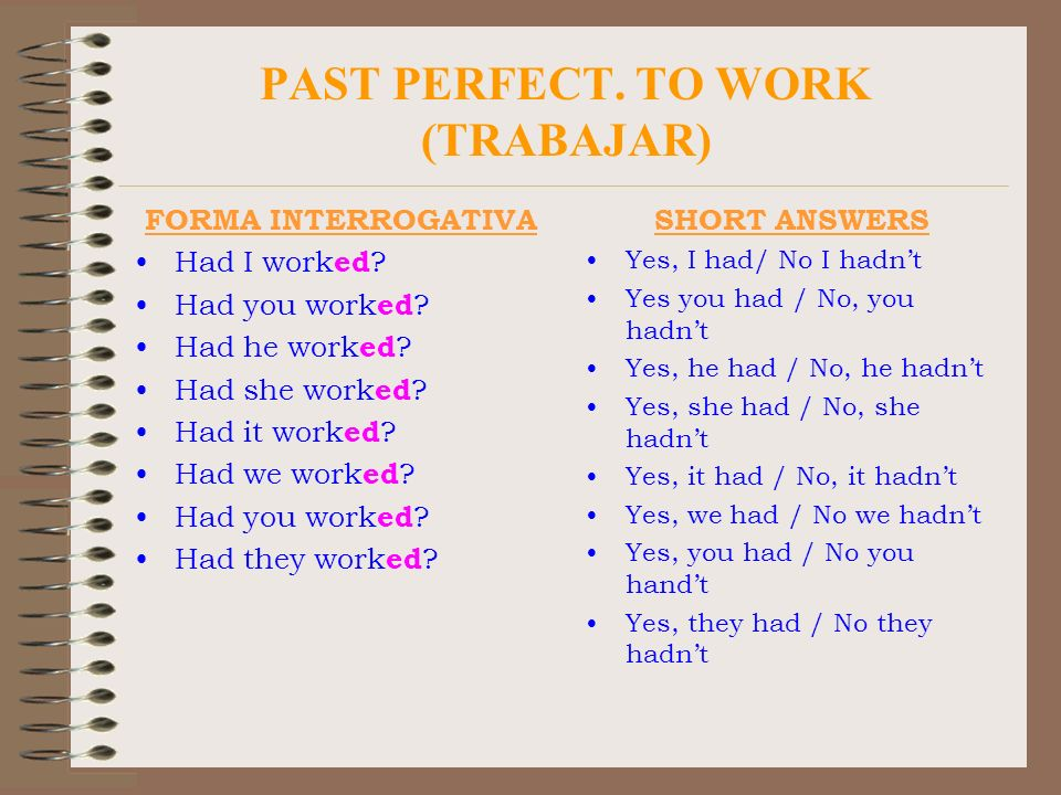 PAST PERFECT. TO WORK (TRABAJAR)