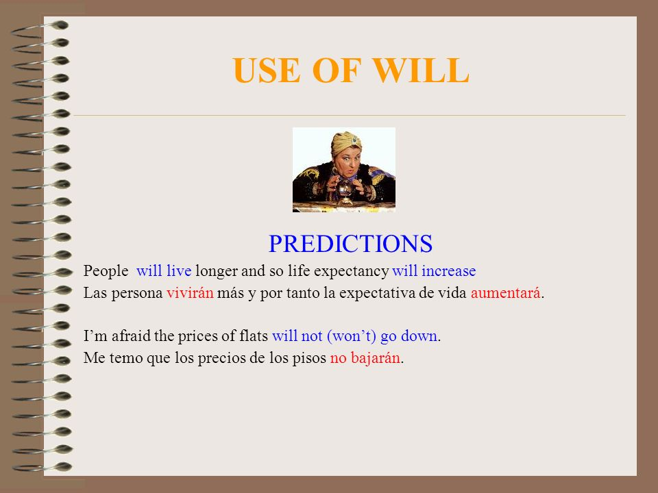 USE OF WILL PREDICTIONS