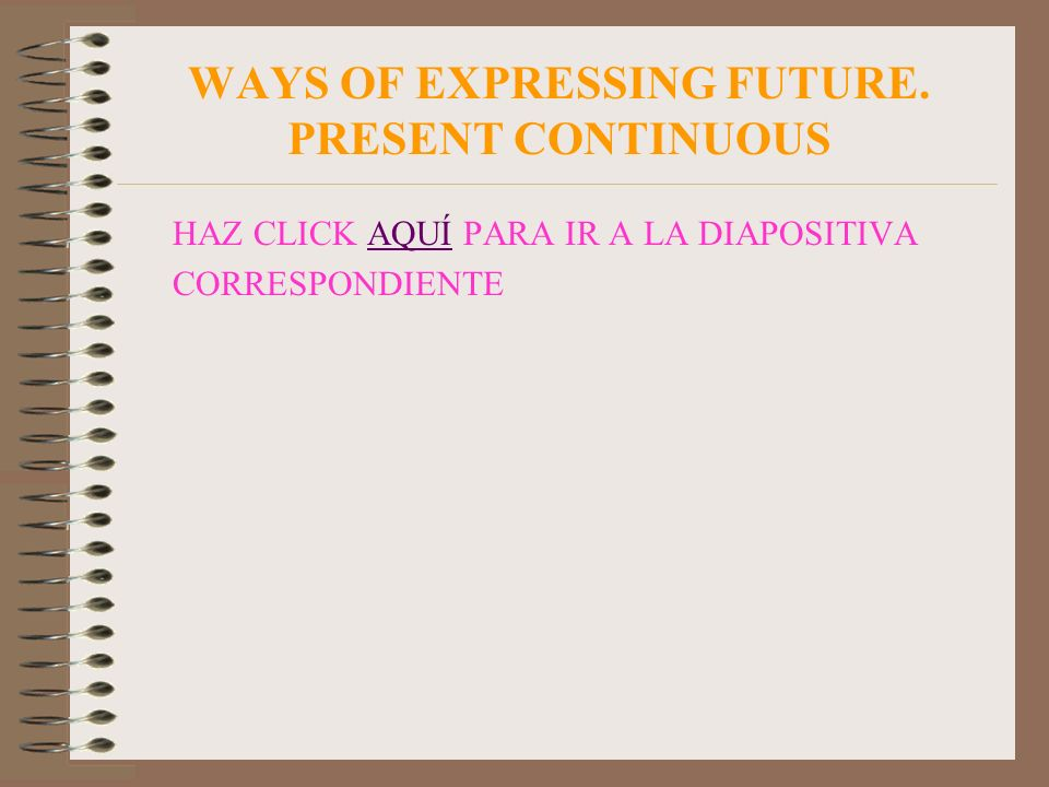 WAYS OF EXPRESSING FUTURE. PRESENT CONTINUOUS