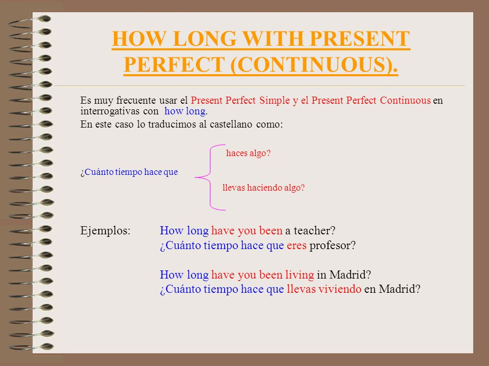 HOW LONG WITH PRESENT PERFECT (CONTINUOUS).