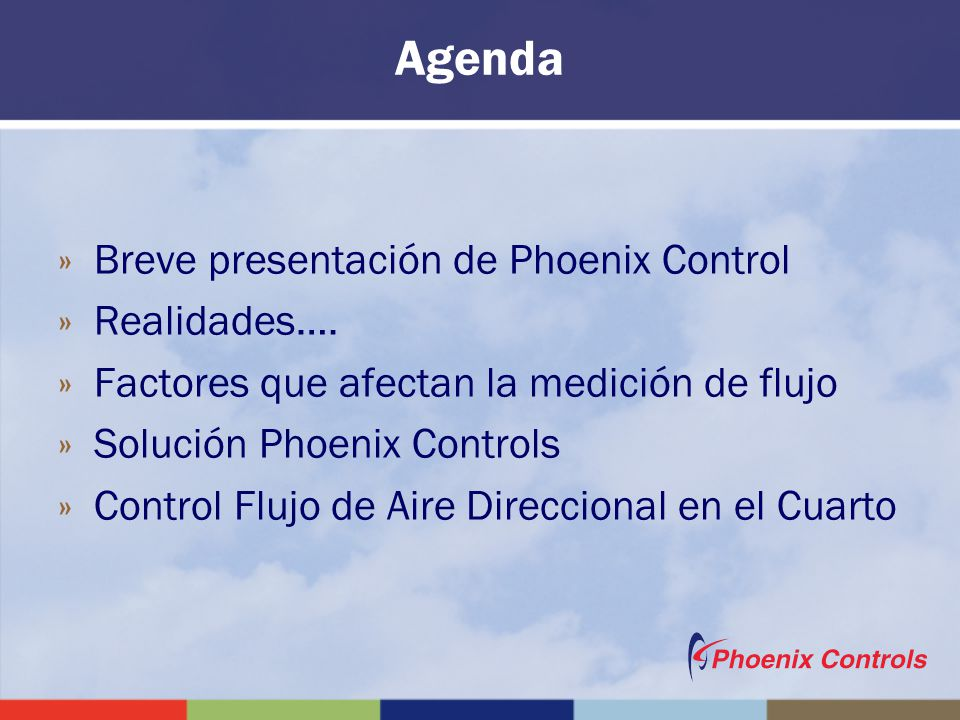 Agenda Breve presentación de Phoenix Control Realidades….
