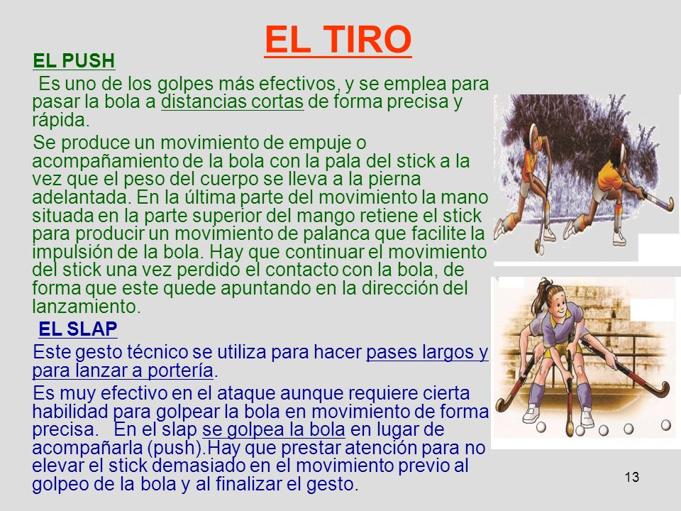 EL TIRO EL PUSH. Es uno de los golpes más efectivos, y se emplea para pasar la bola a distancias cortas de forma precisa y rápida.