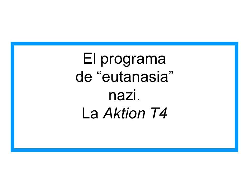 El programa de eutanasia nazi. La Aktion T4