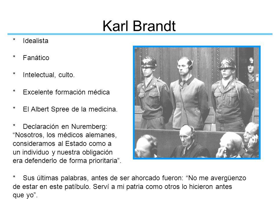 Karl Brandt * Idealista * Fanático * Intelectual, culto.