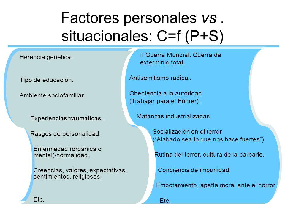 Factores personales vs . situacionales: C=f (P+S)