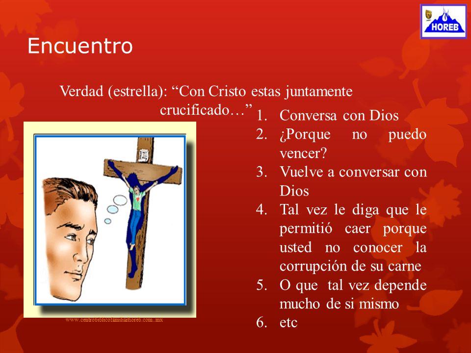 Verdad (estrella): Con Cristo estas juntamente crucificado…