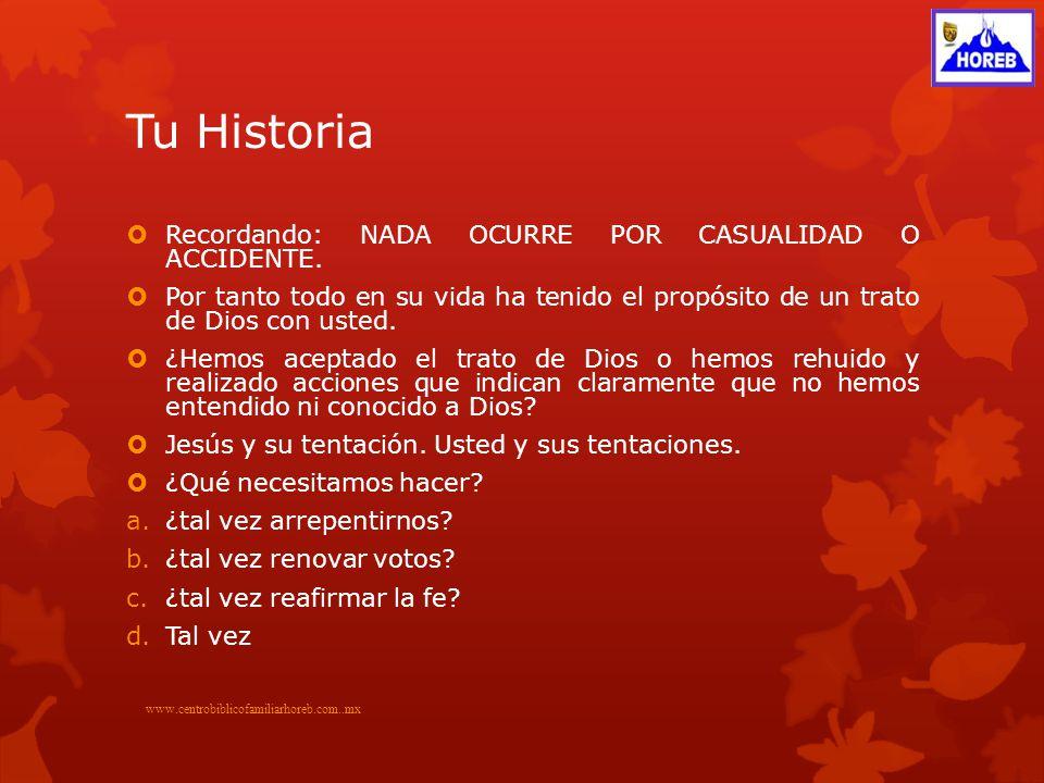 Tu Historia Recordando: NADA OCURRE POR CASUALIDAD O ACCIDENTE.