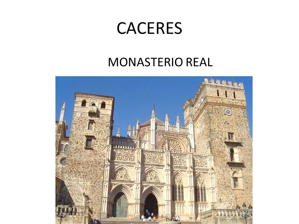 CACERES MONASTERIO REAL