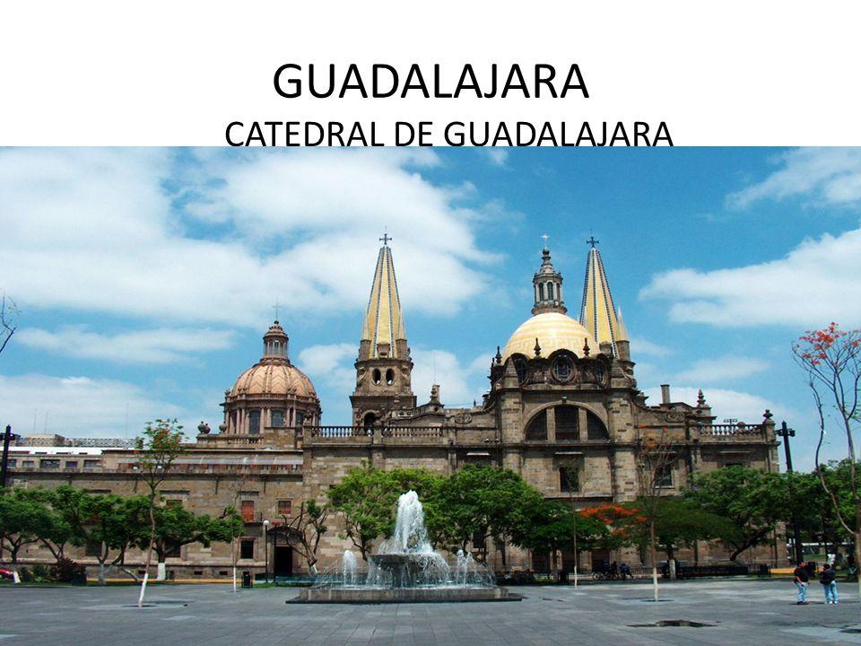 GUADALAJARA CATEDRAL DE GUADALAJARA