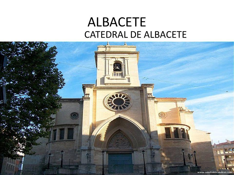 ALBACETE CATEDRAL DE ALBACETE