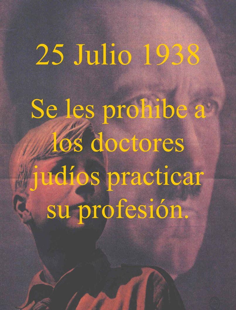 Se les prohibe a los doctores judíos practicar su profesión.
