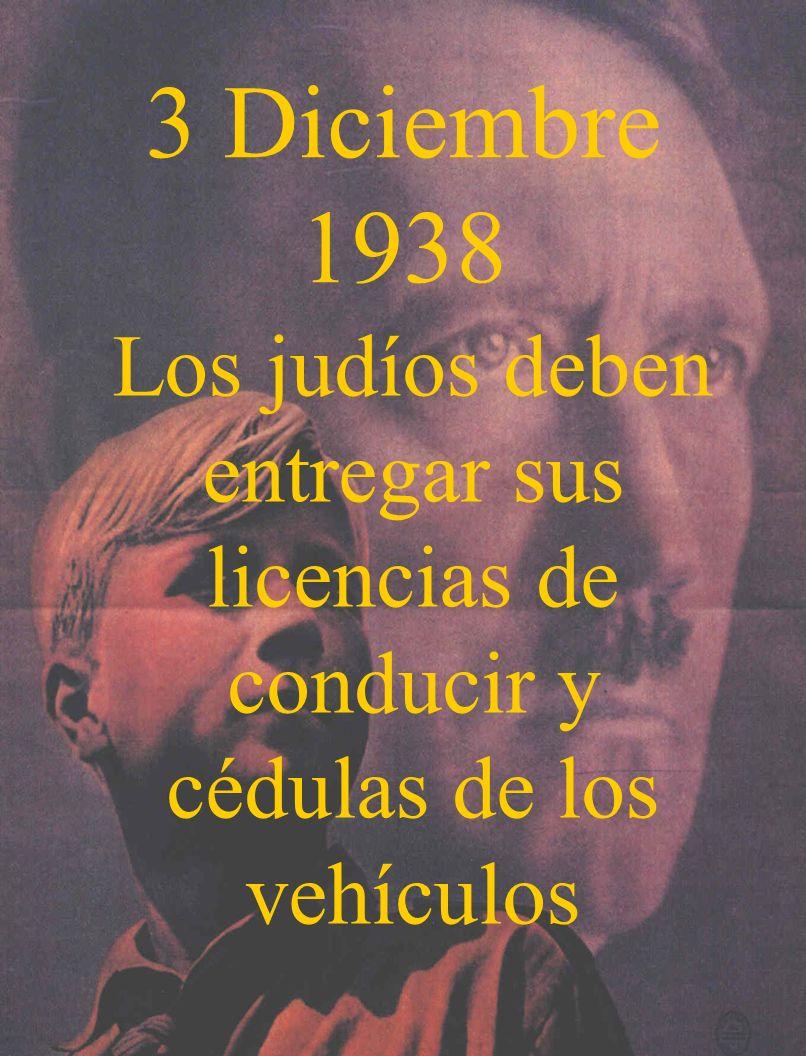 3 Diciembre 1938 Los judíos deben entregar sus licencias de conducir y cédulas de los vehículos