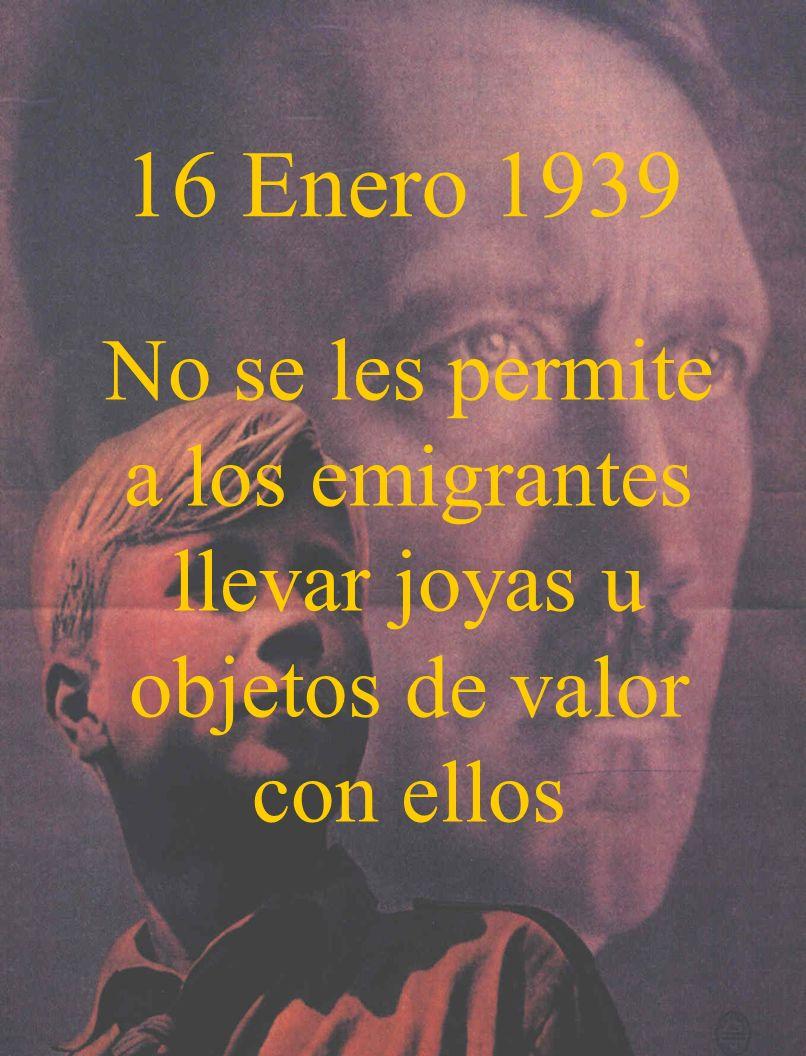 16 Enero 1939 No se les permite a los emigrantes llevar joyas u objetos de valor con ellos