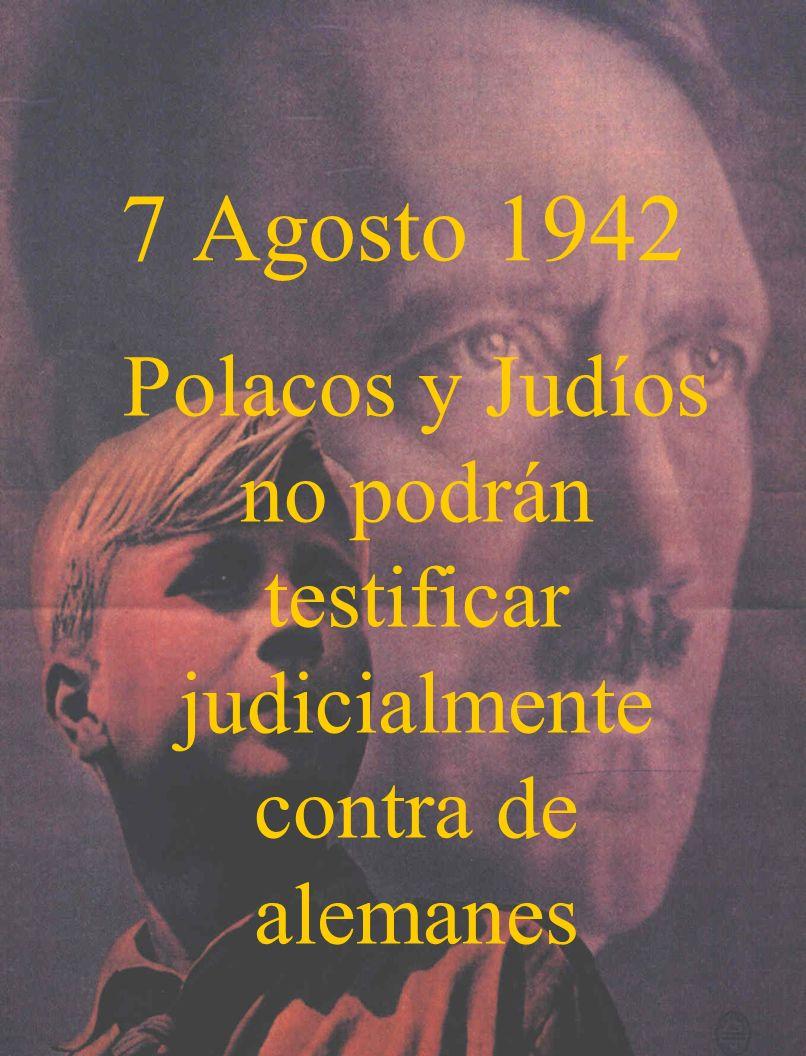 Polacos y Judíos no podrán testificar judicialmente contra de alemanes