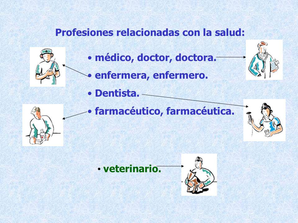 Profesiones relacionadas con la salud: