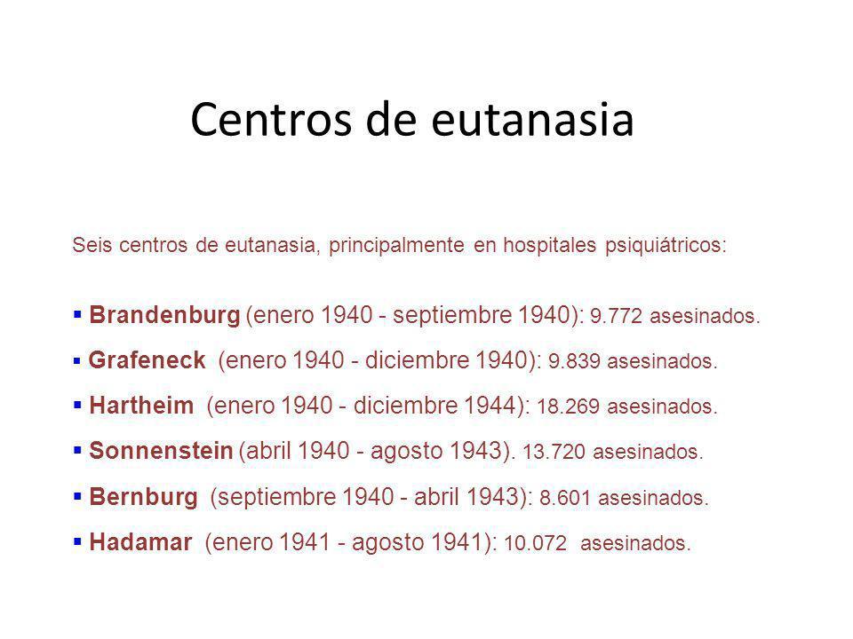Centros de eutanasia Seis centros de eutanasia, principalmente en hospitales psiquiátricos: