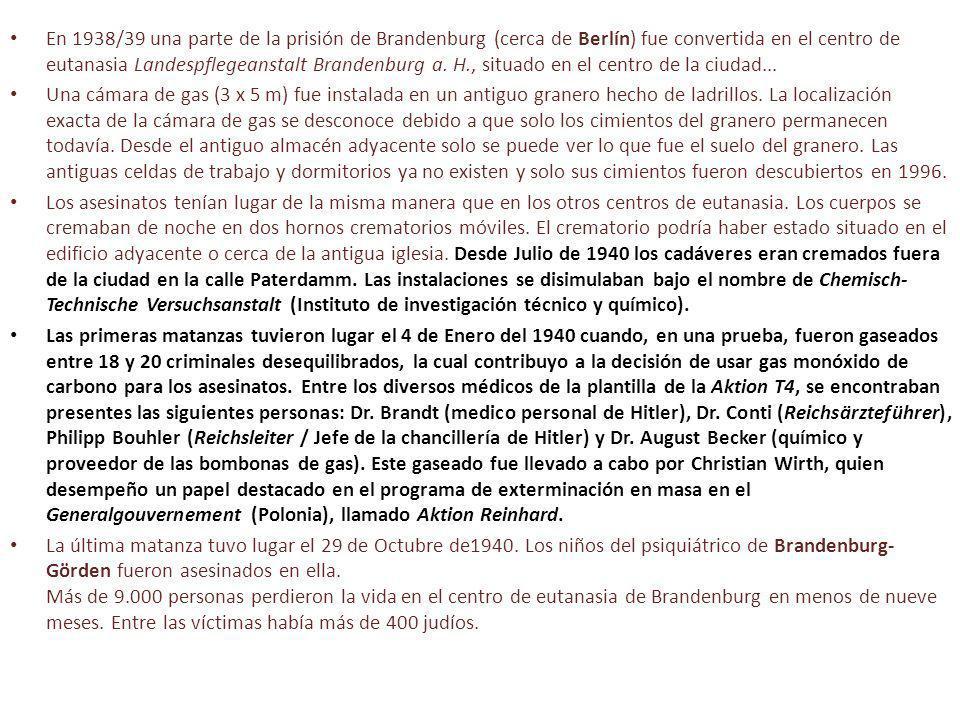 En 1938/39 una parte de la prisión de Brandenburg (cerca de Berlín) fue convertida en el centro de eutanasia Landespflegeanstalt Brandenburg a. H., situado en el centro de la ciudad...