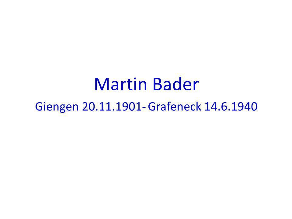Martin Bader Giengen 20.11.1901- Grafeneck 14.6.1940