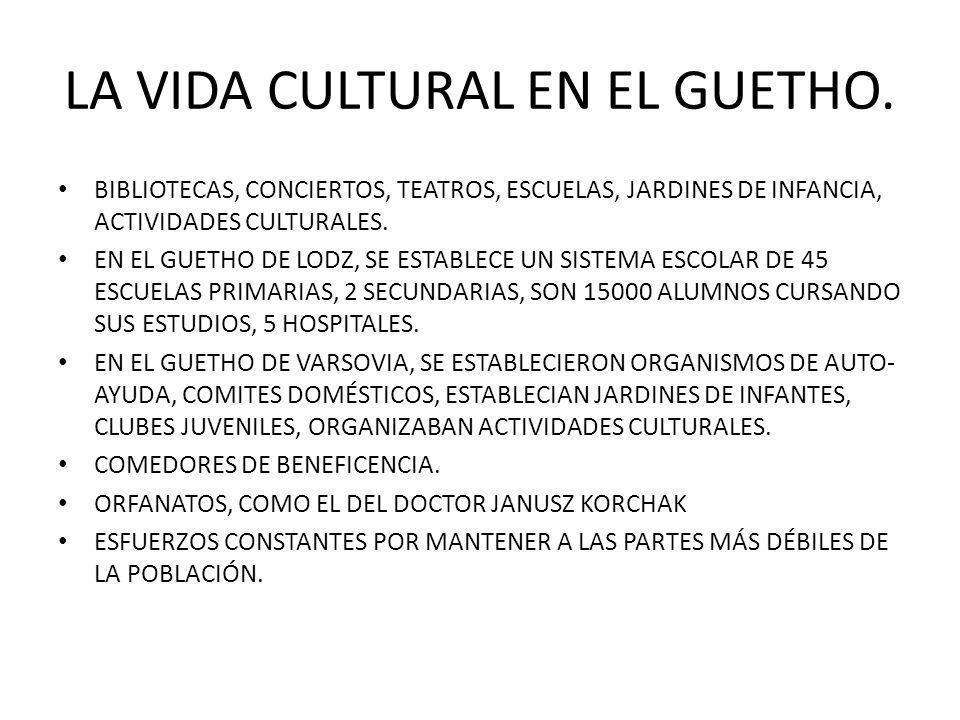 LA VIDA CULTURAL EN EL GUETHO.