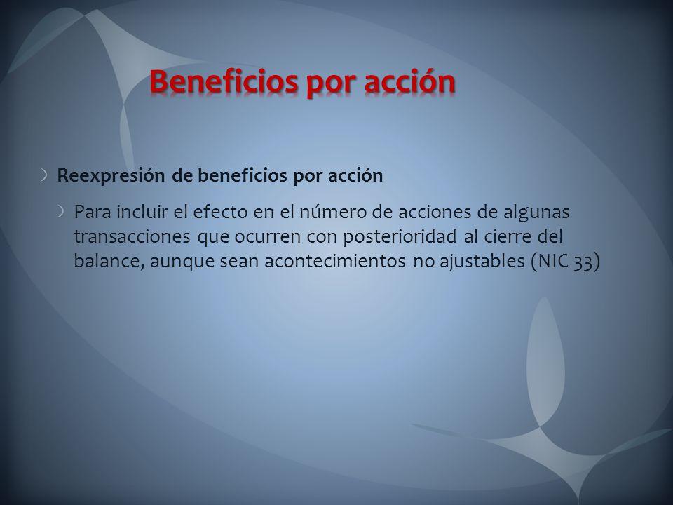 Beneficios por acción Reexpresión de beneficios por acción
