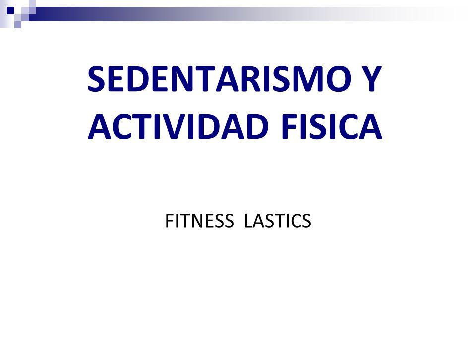 SEDENTARISMO Y ACTIVIDAD FISICA