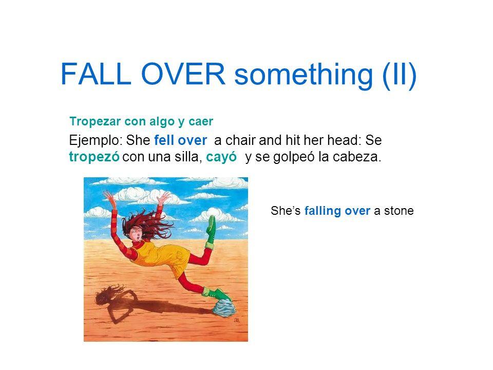 FALL OVER something (II)