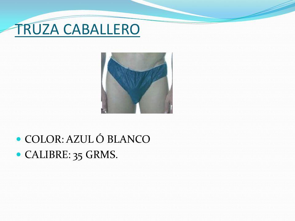 TRUZA CABALLERO COLOR: AZUL Ó BLANCO CALIBRE: 35 GRMS.