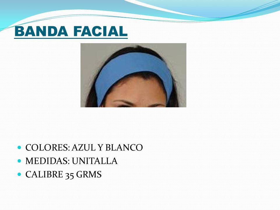 BANDA FACIAL COLORES: AZUL Y BLANCO MEDIDAS: UNITALLA CALIBRE 35 GRMS