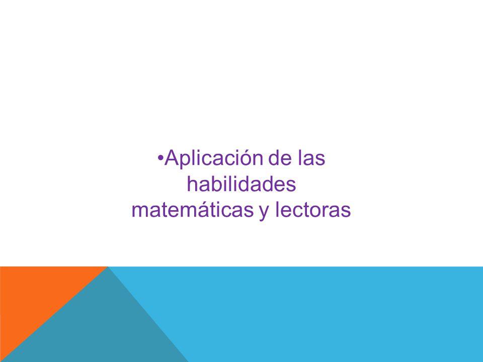 Aplicación de las habilidades matemáticas y lectoras