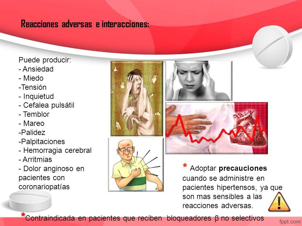 *Contraindicada en pacientes que reciben bloqueadores β no selectivos