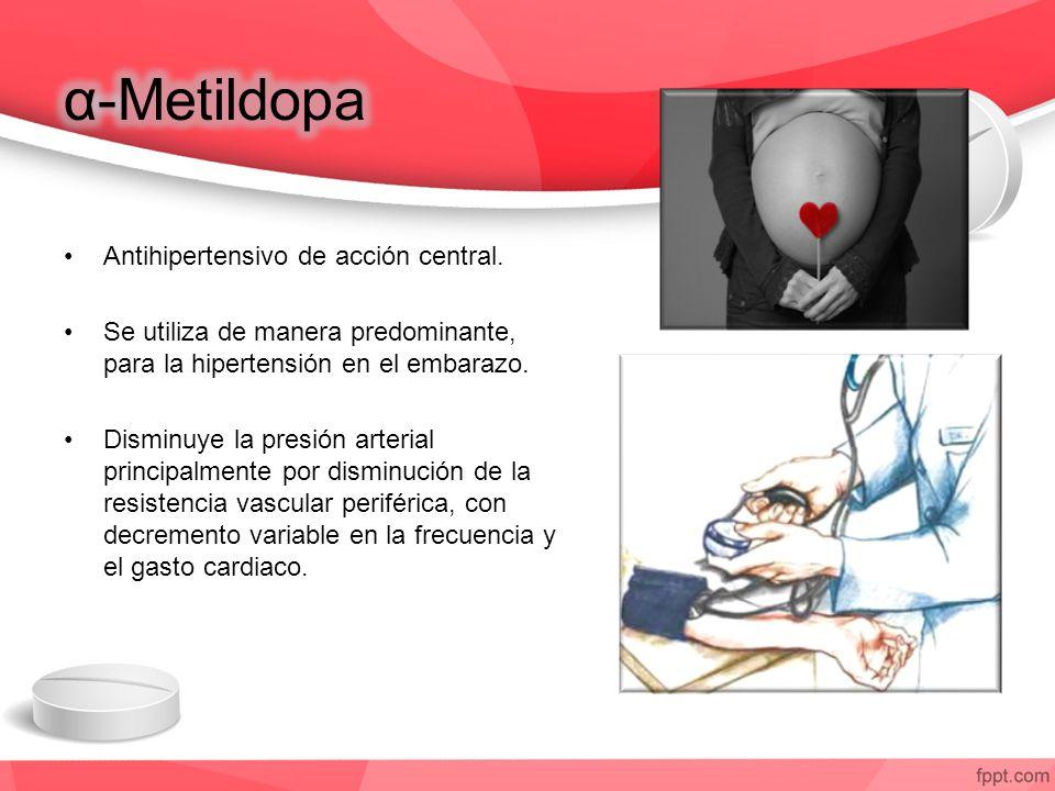 α-Metildopa Antihipertensivo de acción central.