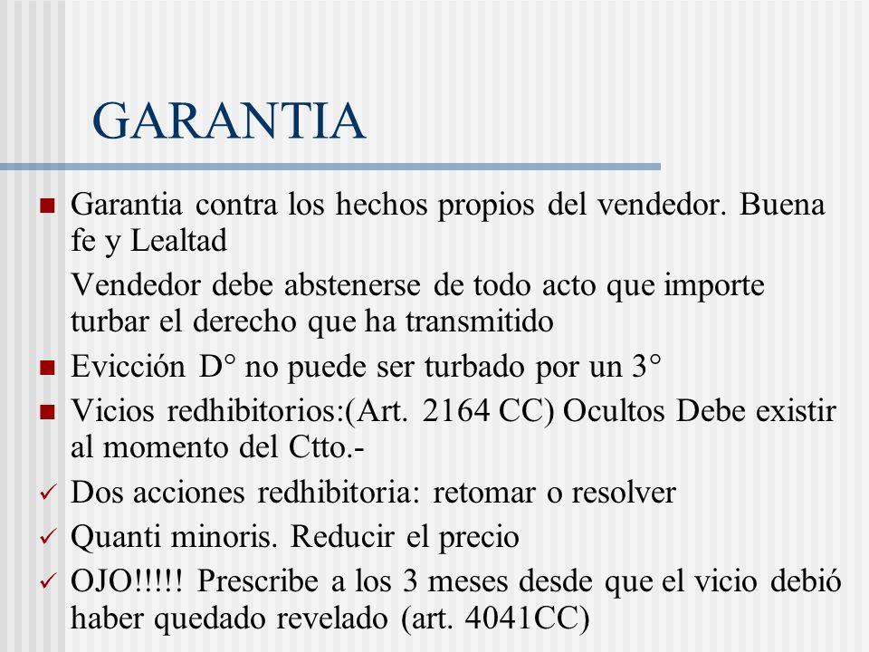 GARANTIA Garantia contra los hechos propios del vendedor. Buena fe y Lealtad.