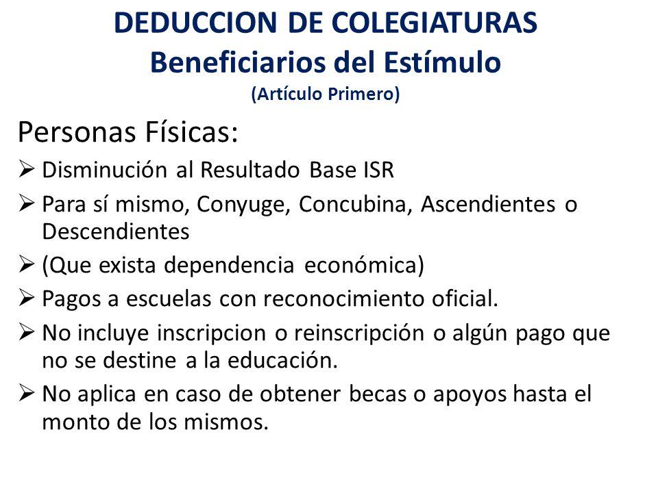 DEDUCCION DE COLEGIATURAS Beneficiarios del Estímulo (Artículo Primero)